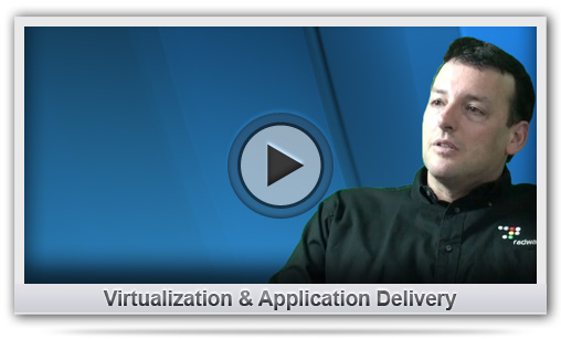 Virtualization & Application Delivery